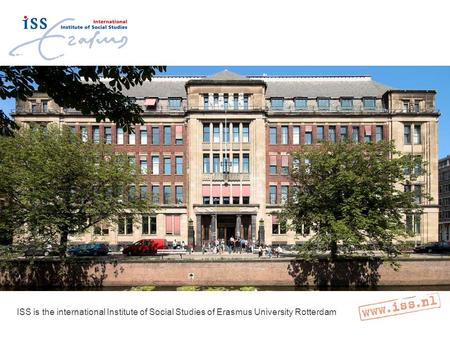 ISS is the international Institute of Social Studies of Erasmus University Rotterdam.