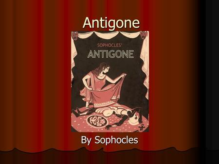 a focus on the characters antigone and creon in sophocles greek trilogy Antigone makes an impassioned argument, declaring creon's order to be against the laws of the gods themselves enraged by antigone's refusal to submit to his authority, creon declares that.