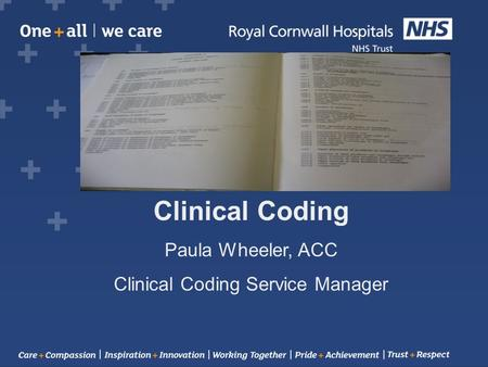 Clinical Coding Paula Wheeler, ACC Clinical Coding Service Manager.