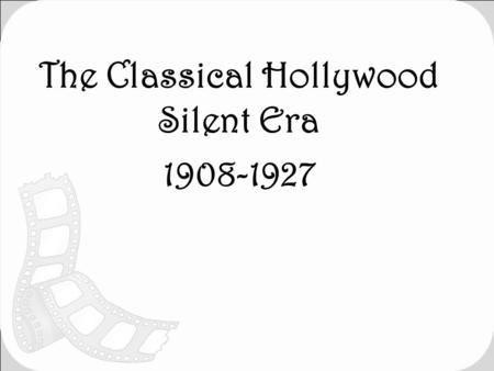 The Classical Hollywood Silent Era