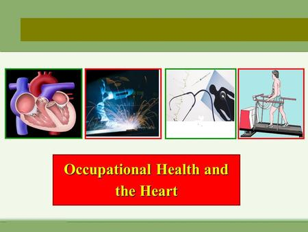 Helena Taskinen Occupational Health and the Heart.