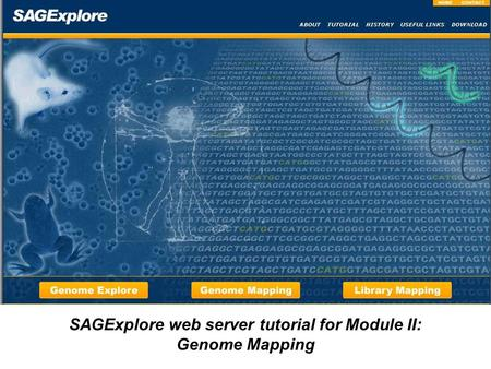 SAGExplore web server tutorial for Module II: Genome Mapping.