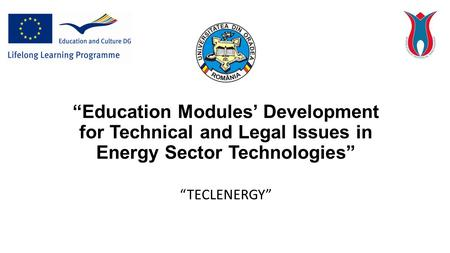 """Education Modules' Development for Technical and Legal Issues in Energy Sector Technologies"" ""TECLENERGY"""