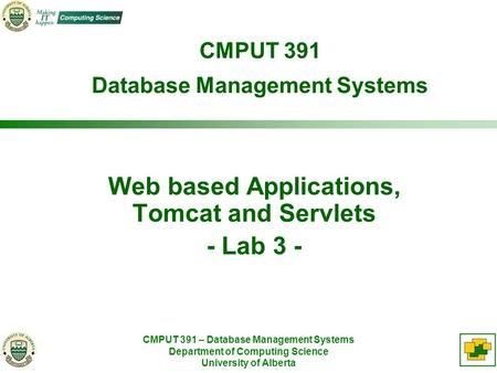 CMPUT 391 – Database Management Systems Department of Computing Science University of Alberta CMPUT 391 Database Management Systems Web based Applications,