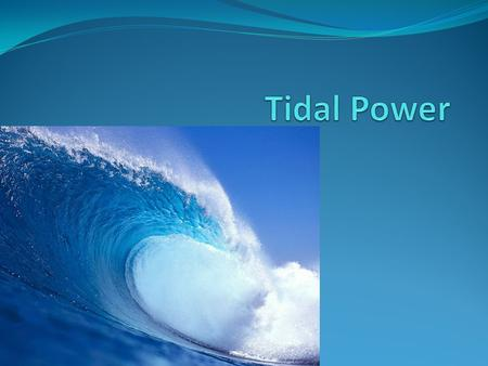 The Theory Behind Tidal Energy Tidal waves are influenced by a combination of lunar gravitational pull and changes in weather patterns. This is why waves.
