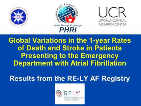 Global Variations in the 1-year Rates of Death and Stroke in Patients Presenting to the Emergency Department with Atrial Fibrillation Results from the.