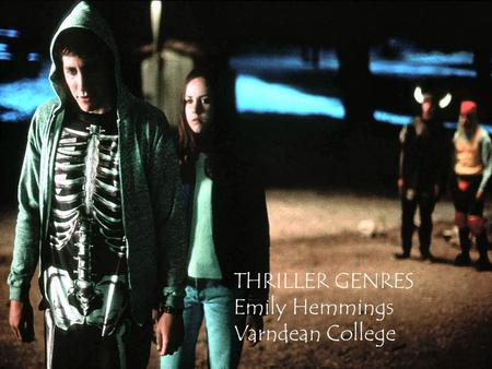THRILLER GENRES Emily Hemmings Varndean College. Audience Response to Thriller films Thriller Film is a genre that revolves around anticipation and suspense.