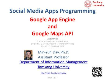 Social Media Apps <strong>Programming</strong> Min-Yuh Day, Ph.D. Assistant Professor Department of Information Management Tamkang University