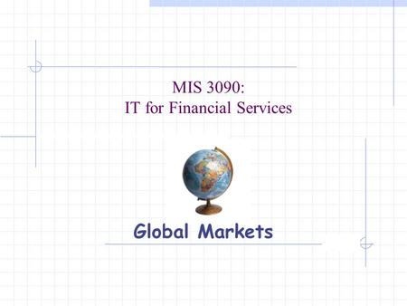 MIS 3090: IT for Financial Services Global Markets.