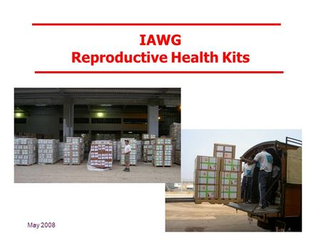 May 2008 IAWG Reproductive Health Kits. Components of the MISP Identify a coordinator Prevent and manage the consequences of sexual violence Reduce HIV.