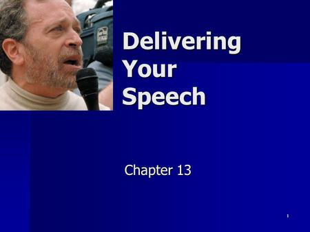 1 Delivering Your Speech Chapter 13. 2 Delivery The action & manner of speaking to an audience The action & manner of speaking to an audience.