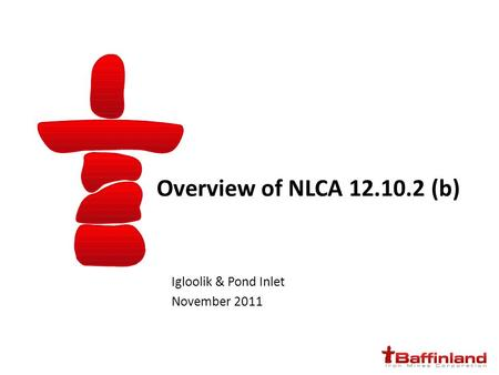 Overview of NLCA 12.10.2 (b) Igloolik & Pond Inlet November 2011.