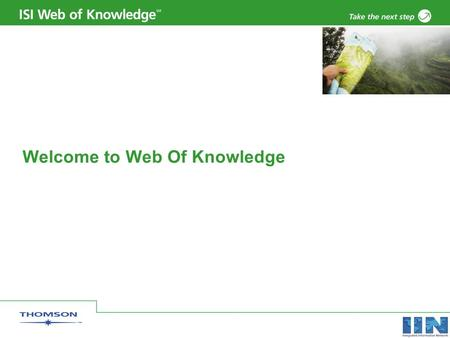 Welcome to Web Of Knowledge. Copyright 2006 Thomson Corporation 2 A very brief history of the citation index The concept of the citation index was first.