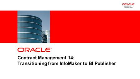 1Copyright © 2012, Oracle and/or its affiliates. All rights reserved. Insert Information Protection Policy Classification from Slide 8 Contract Management.