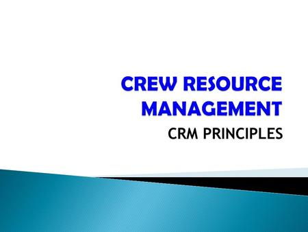 CRM PRINCIPLES. 2  CRM is concerned not so much with the technical knowledge and skills required to fly and operate an aircraft but rather with the COGNITIVE.