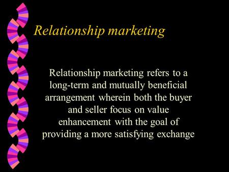 relationship marketing refers to the type