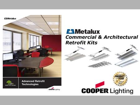 Commercial & Architectural Retrofit Kits. Retrofit Kit vs. New Construction Quick & Easy Installation – No parts bag, Tool-less Reflector Ready-Set™ –