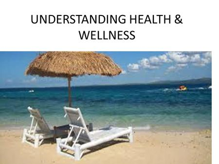 UNDERSTANDING HEALTH & WELLNESS. What does Health mean?  vJv0  vJv0.