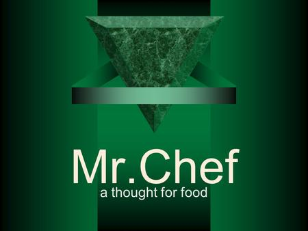 Mr.Chef a thought for food. Business Concept  Observing the market potential and profitability in the food business.  Changing lifestyle patterns of.