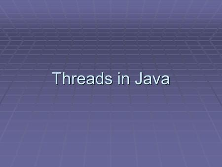 Threads in Java. History  Process is a program in execution  Has stack/heap memory  Has a program counter  Multiuser operating systems since the sixties.