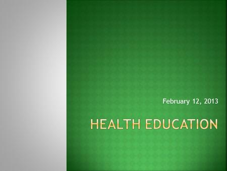 February 12, 2013.  How does our own wellness impact our instructional choices?