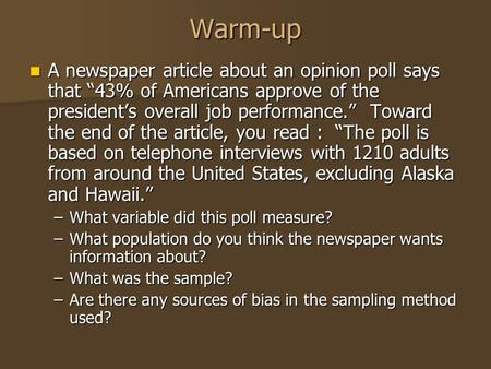 "Warm-up A newspaper article about an opinion poll says that ""43% of Americans approve of the president's overall job performance."" Toward the end of the."