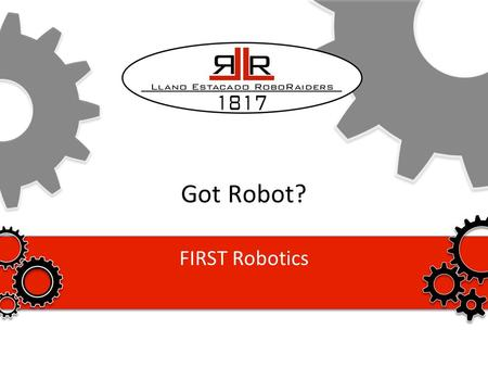 Got Robot? FIRST Robotics. Agenda Introduction FIRST –FRC Outreach Why should you join? Robot Demo Conclusion.