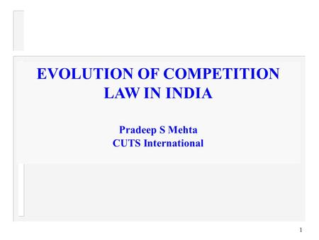 EVOLUTION OF COMPETITION LAW IN INDIA