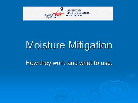 Moisture Mitigation How they work and what to use.