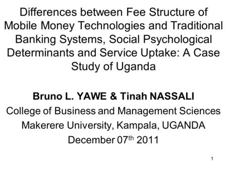 1 Differences between Fee Structure of Mobile Money Technologies and Traditional Banking Systems, Social Psychological Determinants and Service Uptake: