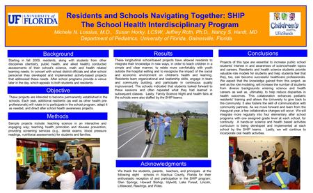 Residents and Schools Navigating Together: SHIP The School Health Interdisciplinary Program Michele N. Lossius, M.D., Susan Horky, LCSW, Jeffrey Roth,