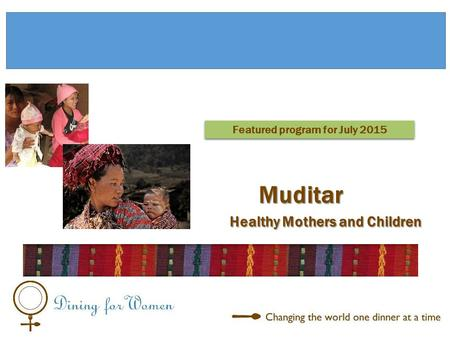 Healthy Mothers and Children Healthy Mothers and Children Featured program for July 2015 Muditar.