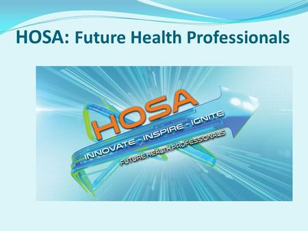 HOSA: Future Health Professionals. Membership HOSA is a national career and technical student organization for young men and women in health science technology.