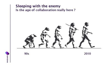 Sleeping with the enemy Is the age of collaboration really here ? 90s2010 1.