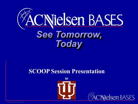 See Tomorrow, TodayToday SCOOP Session Presentation to.