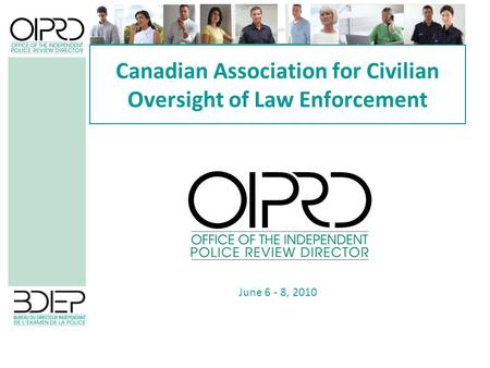 Canadian Association for Civilian Oversight of Law Enforcement June 6 - 8, 2010.