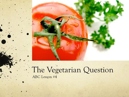 "The Vegetarian Question ABC Lesson #4. ""Eat food. Not too much. Mostly plants."" — Michael Pollan Food Rules #19 - If it came from a plant, eat it; if."
