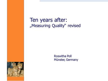 "Roswitha Poll Münster, Germany Ten years after: ""Measuring Quality"" revised."