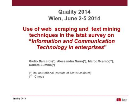 "Use of web scraping and text mining techniques in the Istat survey on ""Information and Communication Technology in enterprises"" Giulio Barcaroli(*), Alessandra."