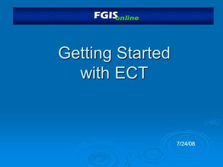 Getting Started with ECT 7/24/08. Staging Website  https://fgiss.gipsa.usda.gov /default_home_FGIS.aspx https://fgiss.gipsa.usda.gov /default_home_FGIS.aspx.