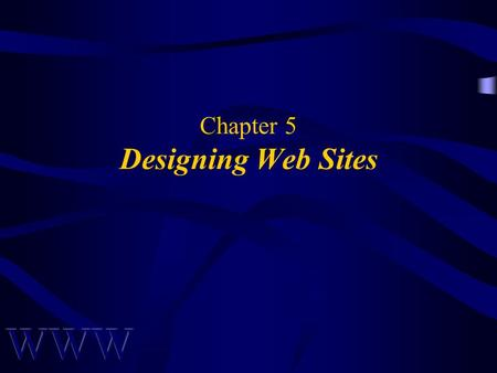 Chapter 5 Designing Web Sites. Awad –Electronic Commerce 1/e © 2002 Prentice Hall 2 OBJECTIVES Why a Website? Life Cycle of Site Building Ways to Build.
