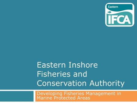 Eastern Inshore Fisheries and Conservation Authority Developing Fisheries Management in Marine Protected Areas.