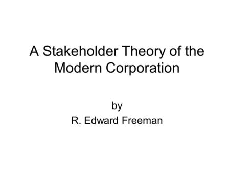 A Stakeholder Theory of the Modern Corporation by R. Edward Freeman.