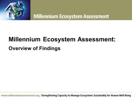 Millennium Ecosystem Assessment: Overview of Findings.