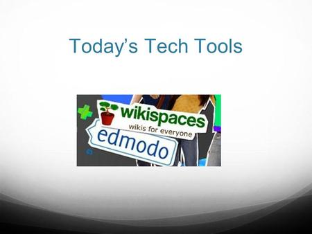 Today's Tech Tools. Open a Word Document Save all of your usernames and passwords where you can access them at home and at school!