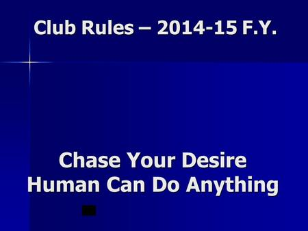 Club Rules – 2014-15 F.Y. Chase Your Desire Human Can Do Anything.