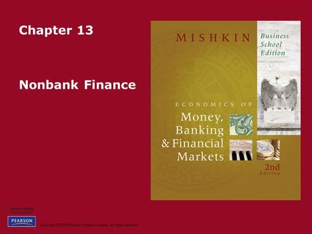 Copyright © 2010 Pearson Addison-Wesley. All rights reserved. Chapter 13 Nonbank Finance.