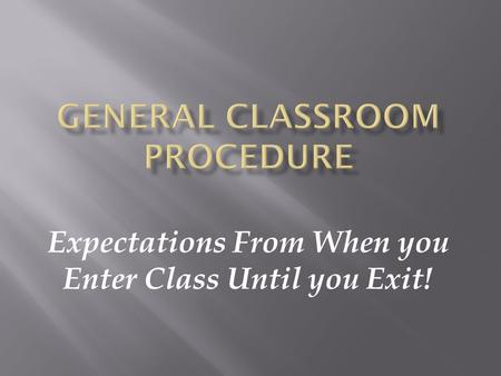 Expectations From When you Enter Class Until you Exit!