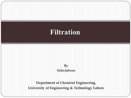 Filtration Department of Chemical Engineering,