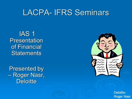 LACPA- IFRS Seminars IAS 1 Presentation of Financial Statements